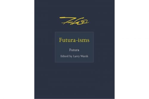 No More Rulers Launches 'Futura-Isms' Book Spotlighting Quotes by the Legendary Graffiti Artist